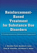 Reinforcement based Treatment for Substance Use Disorders