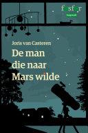 De man die naar Mars wilde