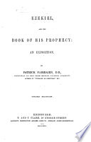Ezekiel And The Book Of His Prophecy An Exposition By Patrick Fairbairn Second Edition With The Text