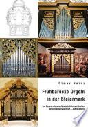 Frühbarocke Orgeln in der Steiermark
