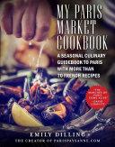 My Paris Market Cookbook Book