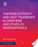 Thermoelectricity And Heat Transport In Graphene And Other 2d Nanomaterials book