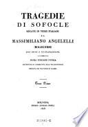 Tragedie di Sofocle Recate In Versi Italiani da Massiliano Angelelli Bolognese con Note e Dichiarazino