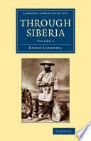 Through Siberia : energetic traveller, both during his...