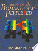 Guide For The Romantically Perplexed