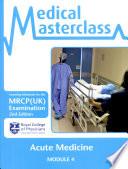 Medical Masterclass  Module 4   Acute Medicine