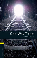 Oxford Bookworms Library Stage 1 One Way Ticket Short Stories
