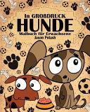 Hunde Malbuch Fur Erwachsene ( in Grossdruck )