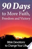 90 Days to More Faith  Freedom and Victory