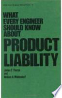 What Every Engineer Should Know about Product Liability