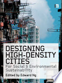 Designing High density Cities for Social and Environmental Sustainability
