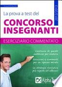 La prova a test del concorso insegnanti  Eserciziario commentato