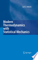 Modern Thermodynamics with Statistical Mechanics
