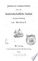 Sammlung der wichtigsten Schriften über das landwirthschaftliche Institut des Herrn Fellenberg zu Hofwyl