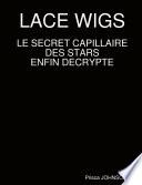 Lace Wigs   Le Secret Capillaire Des Stars Enfin Decrypte