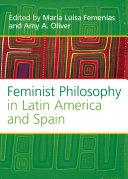 Feminist Philosophy in Latin America and Spain