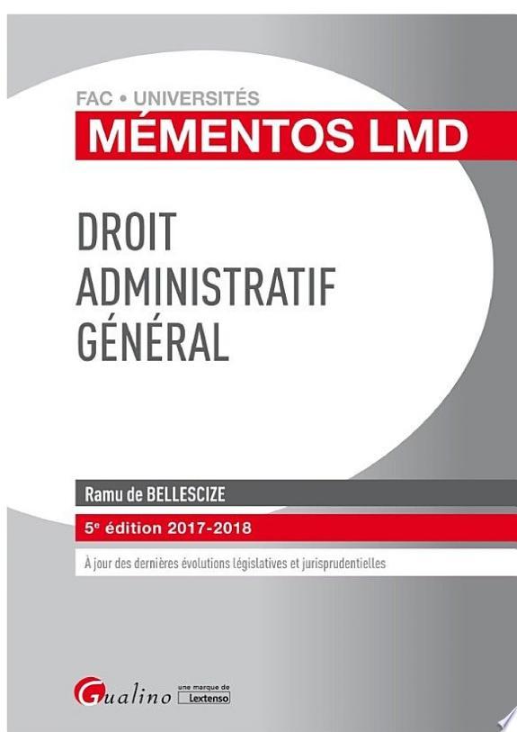 Droit administratif général / Ramu de Bellescize.- Issy-les-Moulineaux , DL 2017