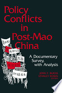 Policy Conflicts in Post Mao China  A Documentary Survey with Analysis