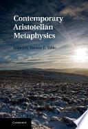 Contemporary Aristotelian Metaphysics book