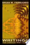 Brian W  Fairbanks   Writings