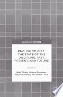 English Studies The State Of The Discipline Past Present And Future book