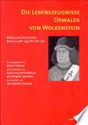 Die Lebenszeugnisse Oswalds von Wolkenstein