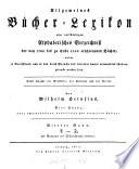 Allgemeines Bücher-Lexikon oder vollständiges alphabetisches Verzeichnis aller ... erschienenen Bücher, welche in Deutschland und in den durch Sprache und Literatur damit verwandten Ländern gedruckt worden sind. 4