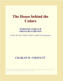 The House Behind the Cedars (Webster's French Thesaurus Edition)