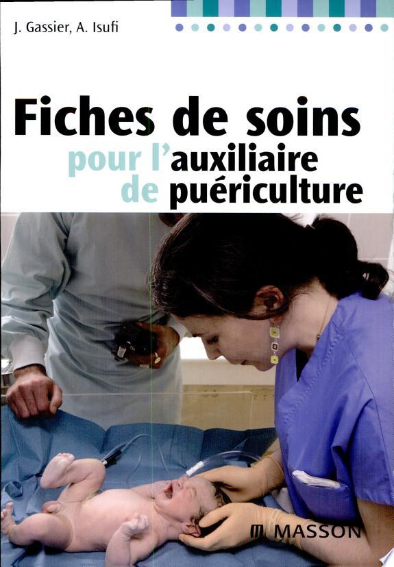 Fiches de soins pour l'auxiliaire de puériculture.-