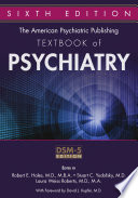 The American Psychiatric Publishing Textbook Of Psychiatry Sixth Edition
