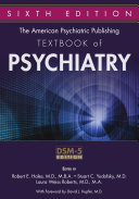 The American Psychiatric Publishing Textbook of Psychiatry, Sixth Edition