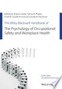 The Wiley Blackwell Handbook Of The Psychology Of Occupational Safety And Workplace Health : safety and workplace health. the editors draw on...