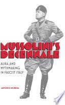 Mussolini s Decennale