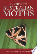 A Guide to Australian Moths Of Butterflies Yet Their Colours