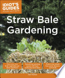 Idiot s Guides  Straw Bale Gardening