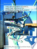 The UN Security Council and the Politics of International Authority