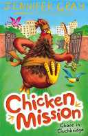 Chicken Mission: Chaos In Cluckbridge : over cluckbridge town. a cobra has...
