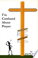 I'm Confused about Prayer