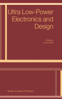Ultra Low-Power Electronics and Design