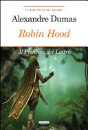 Robin Hood. Principe dei ladri. Ediz. integrale