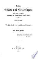 Deutsche G  tter und G  ttersagen  soweit sie sich in Dichtung  Spr  chwort und Brauch lebendig erhalten haben