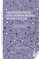 Television News and Human Rights in the US & UK