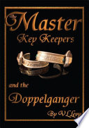The Master Key Keepers and the Doppelganger The Covenant Mysteriously Disappeared Without A