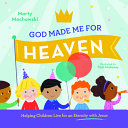 God Made Me for Heaven Book Cover