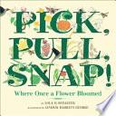 Pick, Pull, Snap!