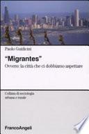 Migrantes   ovvero  La citt   che ci dobbiamo aspettare