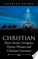 Christian Short Stories  Intrigues  Poems  Phrases and Christian Literature