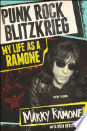 Punk Rock Blitzkrieg : genius and mischief of the ramones,...