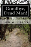 Goodbye, Dead Man! : classic works that have stood the test...