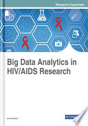 Big Data Analytics In HIV/AIDS Research : the study of medical problems has made...